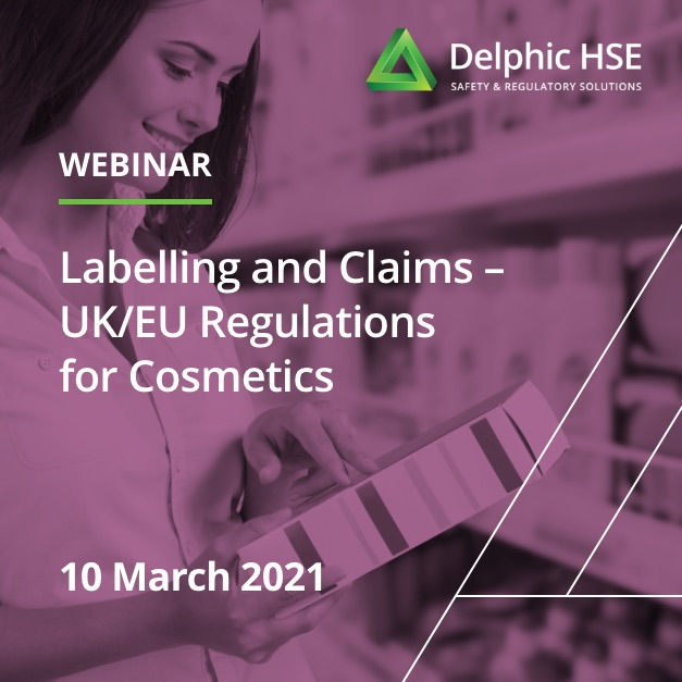 Labelling and Claims – UK/EU Regulations for Cosmetics (10 March 2021)